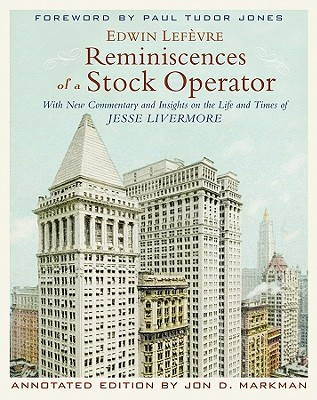 Reminiscences of a Stock Operator By Lefevre, Edwin/ Markman, Jon D.