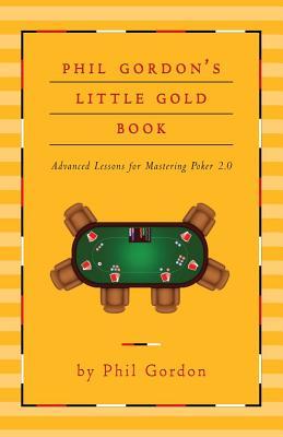 Phil Gordon's Little Gold Book By Gordon, Phil